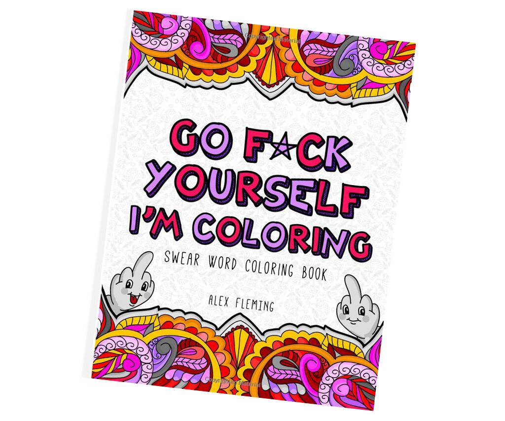 Go F*ck Yourself I'm Coloring Book - coolthings.us