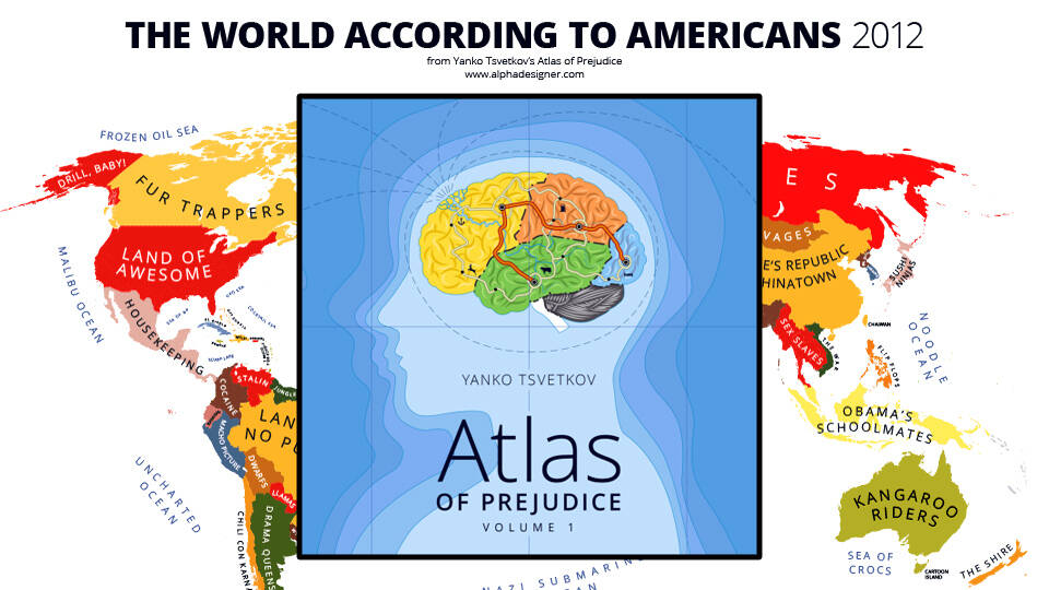 Atlas of Prejudice: Mapping Stereotypes - http://coolthings.us