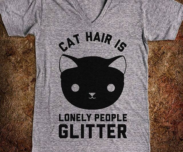 Cat Hair Is Lonely People Glitter - coolthings.us