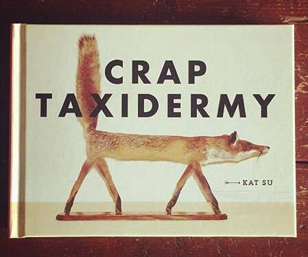 Crap Taxidermy Book - http://coolthings.us