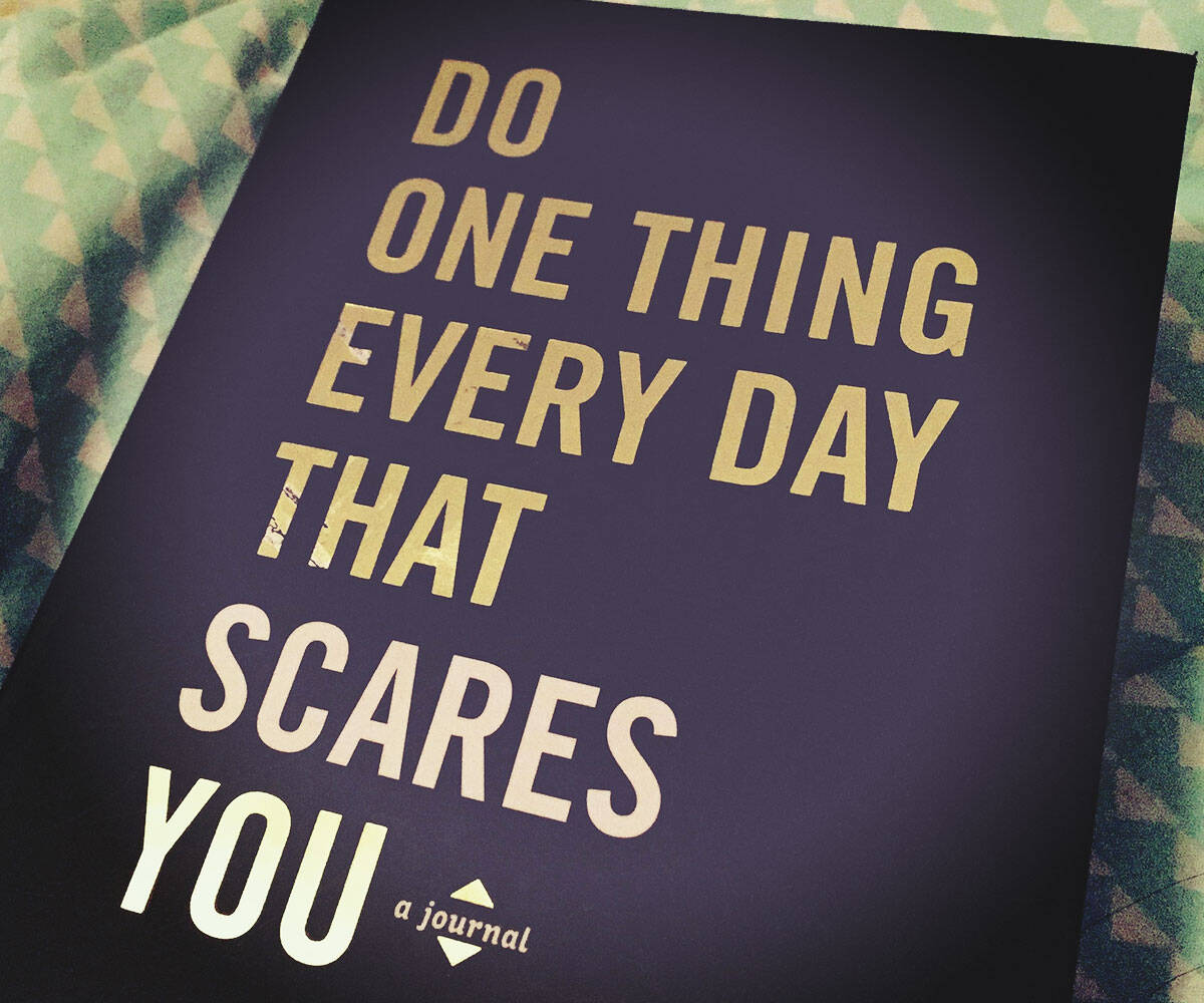 Do One Thing Every Day That Scares You - coolthings.us