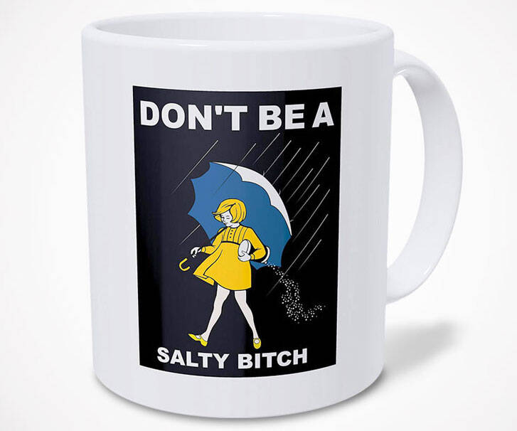 Umbrella Girl Don't Be A Salty Bitch Mug - http://coolthings.us