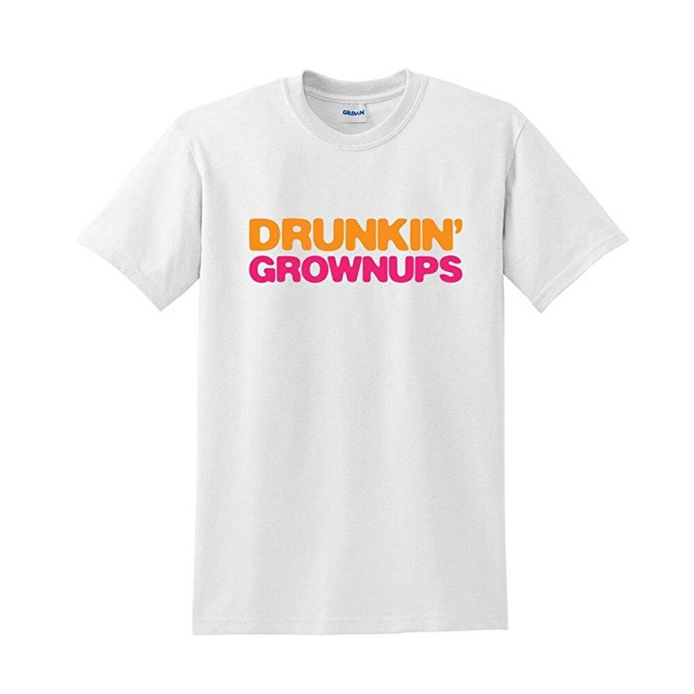 Drunkin' Grownups T-Shirt