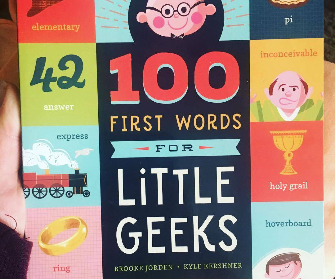 100 First Words for Little Geeks - http://coolthings.us