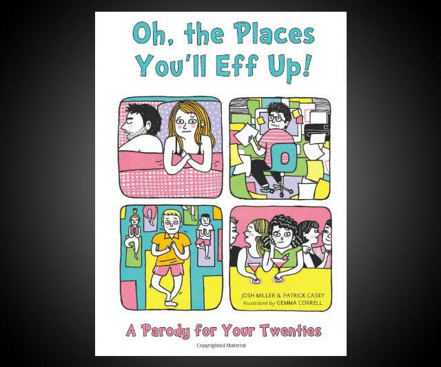 Oh, The Places You'll Eff Up - http://coolthings.us