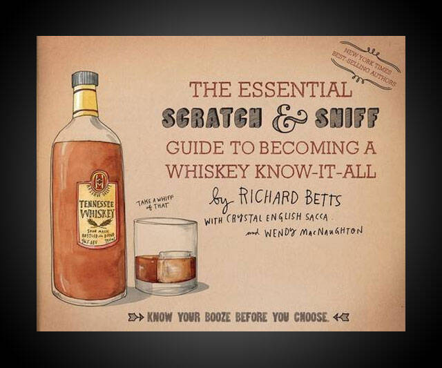 Scratch & Sniff Guide to Becoming a Whiskey Know-It-All - http://coolthings.us