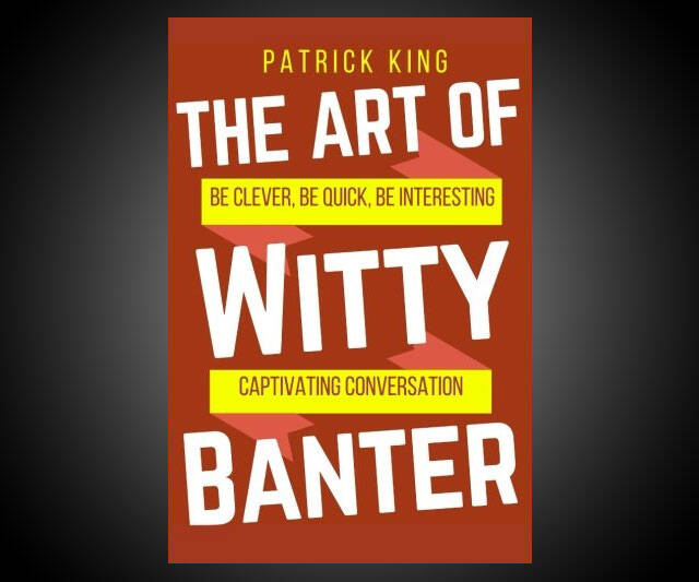 The Art of Witty Banter - http://coolthings.us