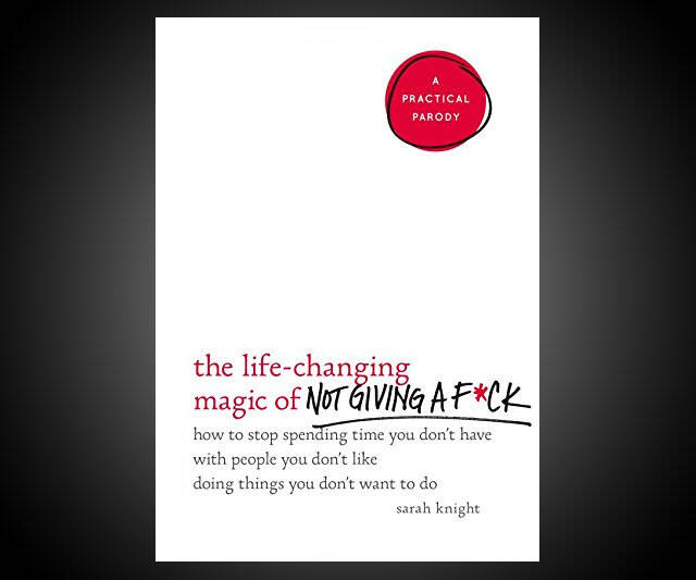 The Life-Changing Magic of Not Giving a F*ck - http://coolthings.us