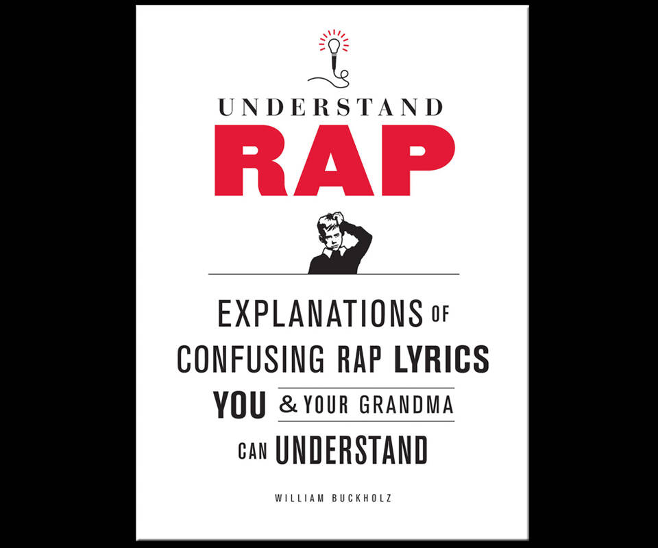 Understand Rap - Lyrics in the Queen's English - http://coolthings.us