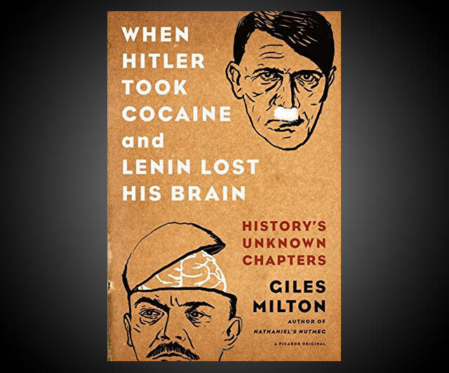 When Hitler Took Cocaine and Lenin Lost His Brain - http://coolthings.us