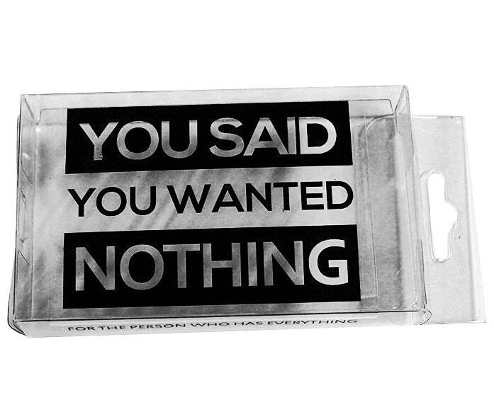 You Said You Wanted Nothing Gift Box - http://coolthings.us